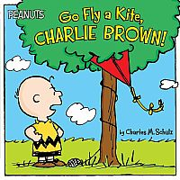 Go Fly a Kite, Charlie Brown by Charles M. Schulz
