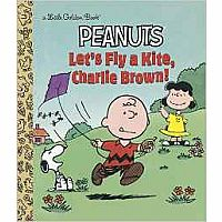 Let's Fly a Kite, Charlie Brown! (Little Golden Book)